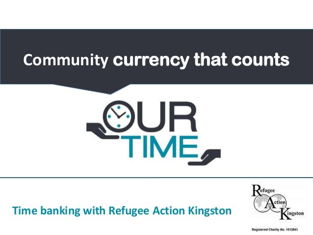 Time banking with Refugee Action Kingston Community currency that counts