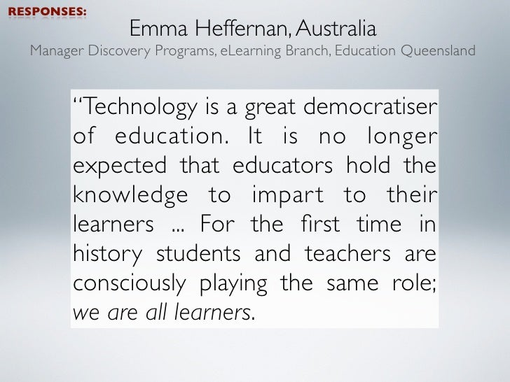 RESPONSES:                           Toni Twiss, NZ         Former teacher, now a director of eLearning for secondary     ...