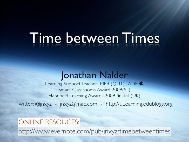 Time Between Times Slides: the joy of educating in a time of rapid technological change