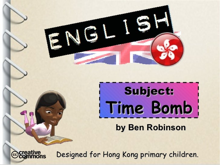 Designed for Hong Kong primary children. Subject: Time Bomb by Ben Robinson