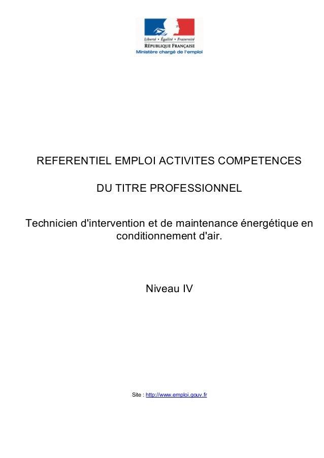 REFERENTIEL EMPLOI ACTIVITES COMPETENCES DU TITRE PROFESSIONNEL Technicien d'intervention et de maintenance énergétique en...