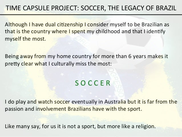 brazils legacy in soccer essay Learn more about the brazilian's life and career, at biographycom  synopsis  early life professional career personal life and legacy.
