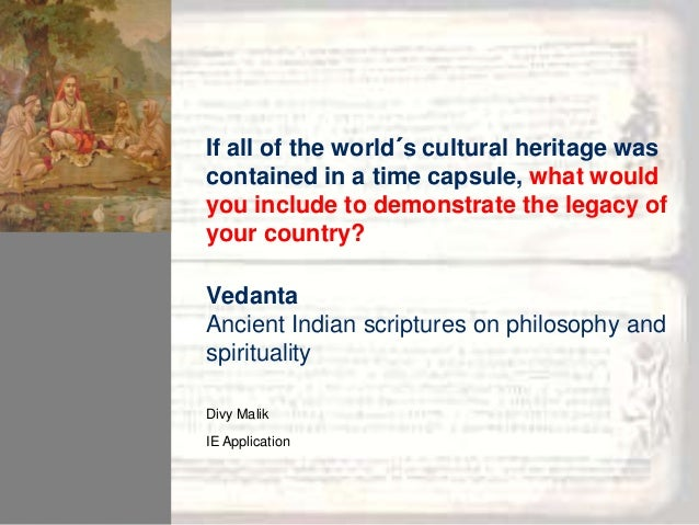If all of the world´s cultural heritage was contained in a time capsule, what would you include to demonstrate the legacy ...