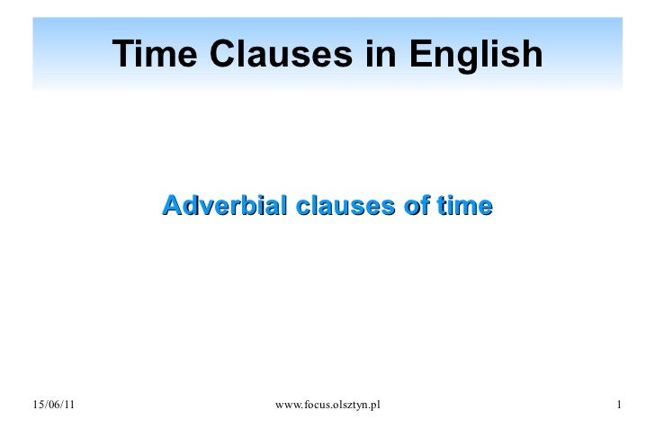 Time Clauses in English Adverbial clauses of time