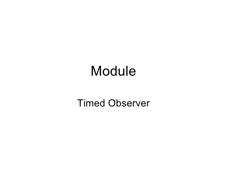 Module Timed Observer