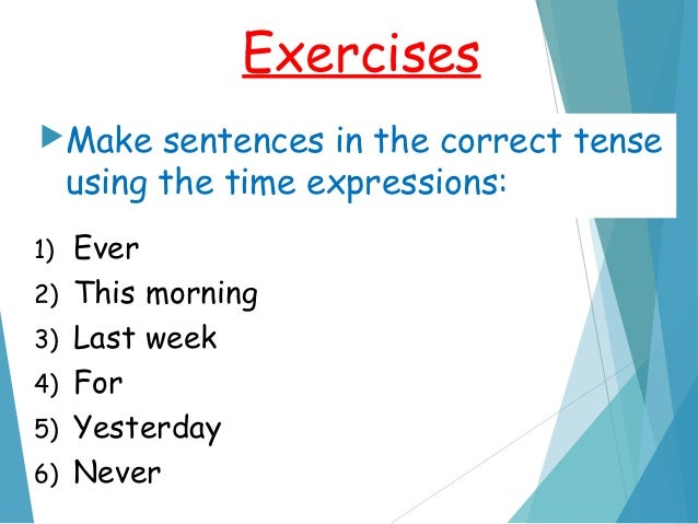 https://image.slidesharecdn.com/timeexpressionspresentperfectpastsimple-exercises5-140629193529-phpapp02/95/time-expressions-present-perfect-past-simple-exercises-5-2-638.jpg?cb=1404070559