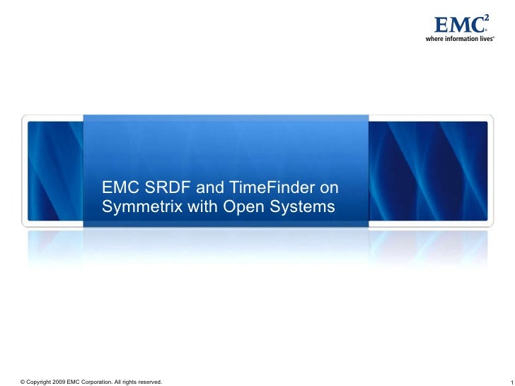 EMC SRDF and TimeFinder on Symmetrix with Open Systems