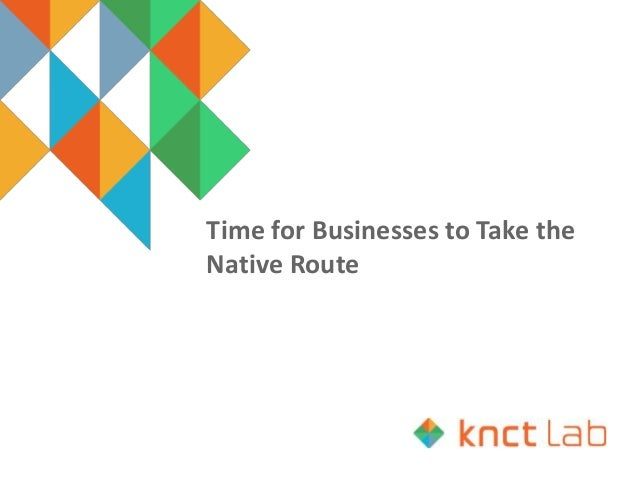 Time for Businesses to Take the Native Route