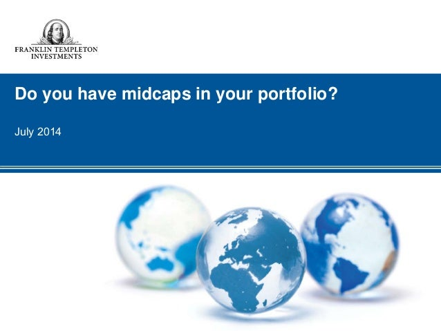 Do you have midcaps in your portfolio? July 2014