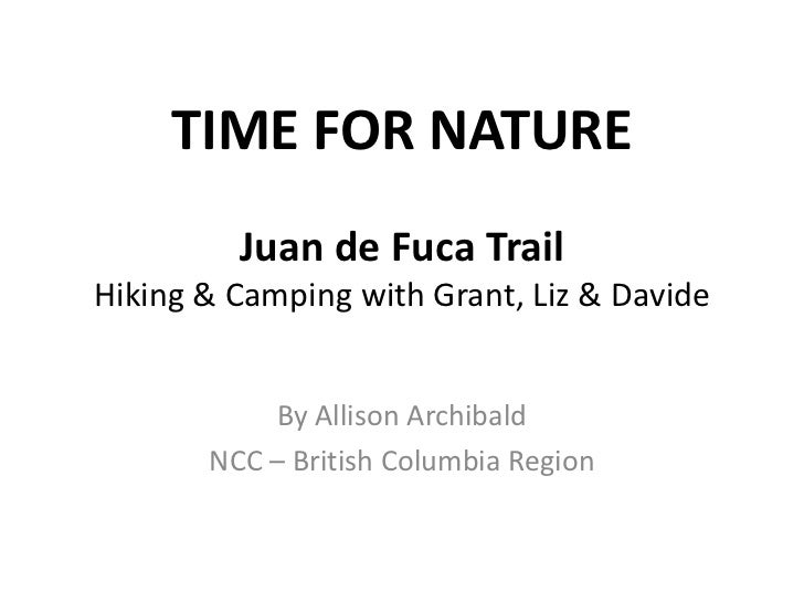 TIME FOR NATURE         Juan de Fuca TrailHiking & Camping with Grant, Liz & Davide           By Allison Archibald       N...