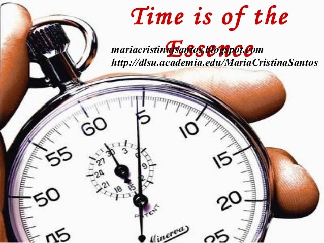 Time is of the Essencemariacristinajsantos.blogspot.com http://dlsu.academia.edu/MariaCristinaSantos