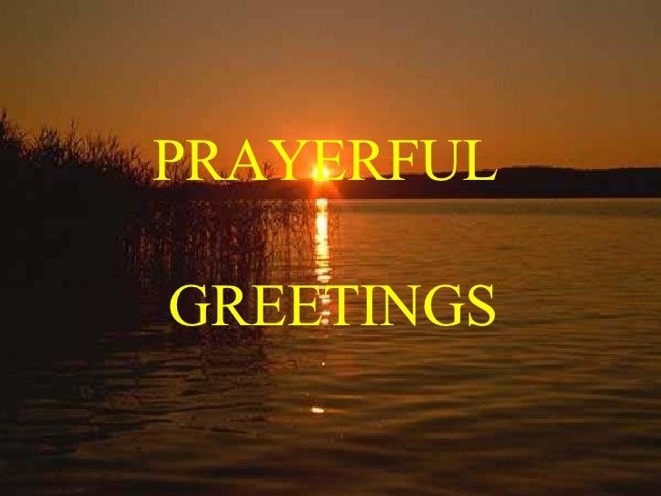 PRAYERFUL  GREETINGS