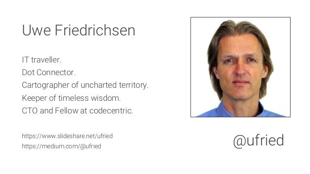 Uwe Friedrichsen  IT traveller. Dot Connector. Cartographer of uncharted territory. Keeper of timeless wisdom. CTO and Fel...