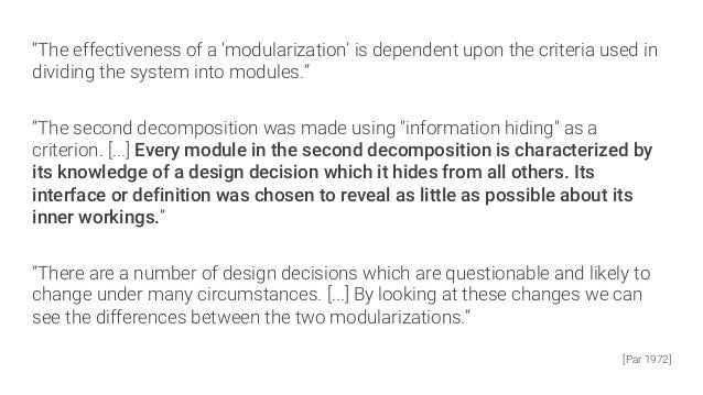 """""""The effectiveness of a 'modularization' is dependent upon the criteria used in dividing the system into modules.""""  """"The s..."""