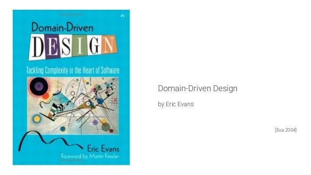 Domain-Driven Design  by Eric Evans   [Eva 2004]