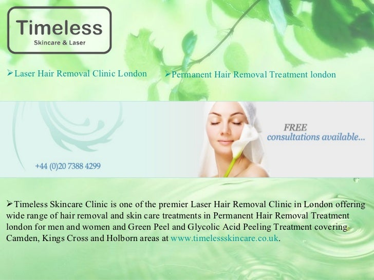 Laser Hair Removal Clinic London       Permanent Hair Removal Treatment londonTimeless Skincare Clinic is one of the pr...