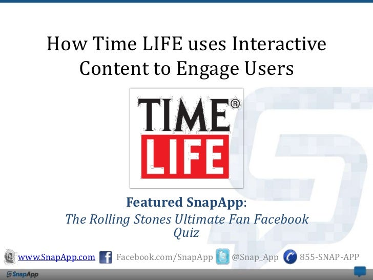 How Time LIFE uses Interactive       Content to Engage Users                  Featured SnapApp:        The Rolling Stones ...