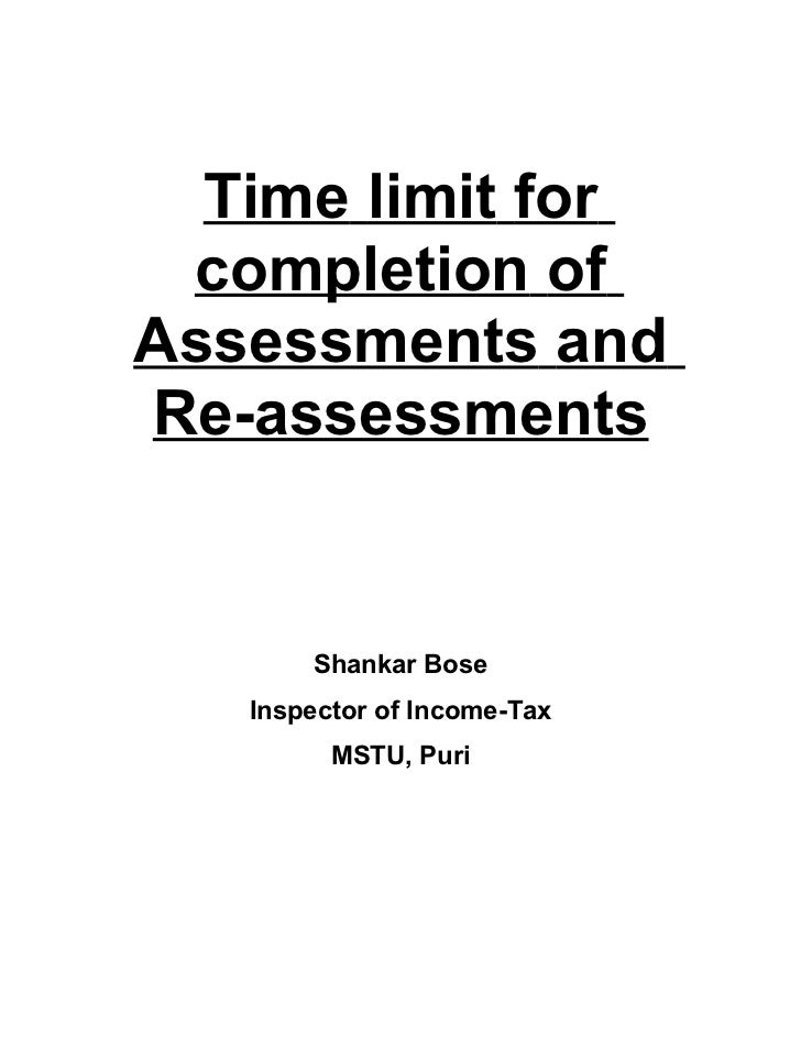 Time limit for completion ofAssessments andRe-assessments       Shankar Bose   Inspector of Income-Tax         MSTU, Puri