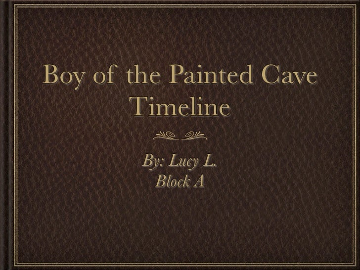 Lucy L. Boy of the Painted Cave Timeline