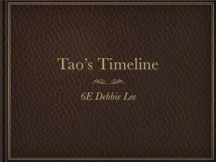Tao's Timeline    6E Debbie Lee