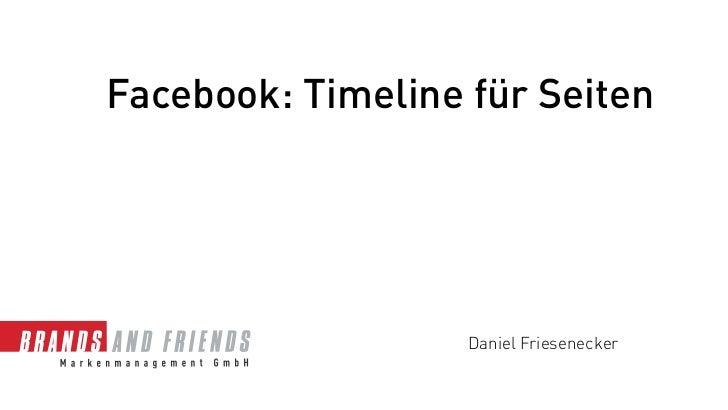 Facebook: Timeline für Seiten                   Daniel Friesenecker