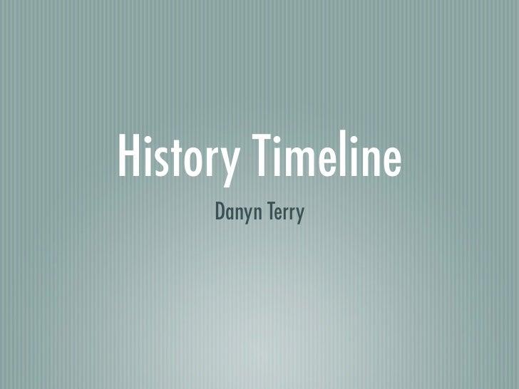 History Timeline     Danyn Terry