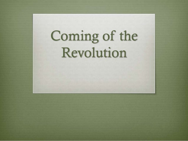 Coming of the Revolution