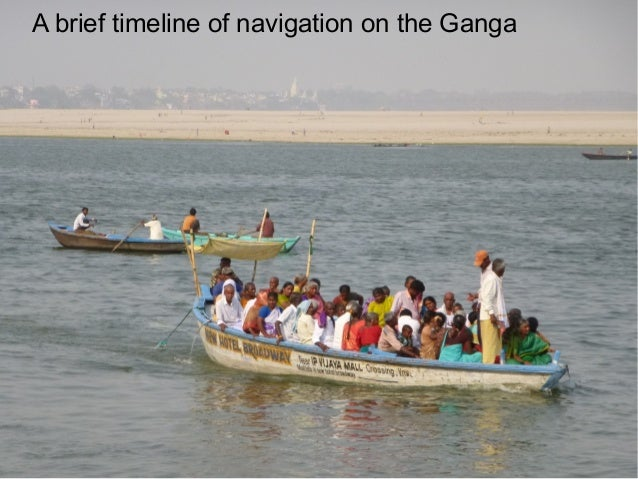 A brief timeline of navigation on the Ganga