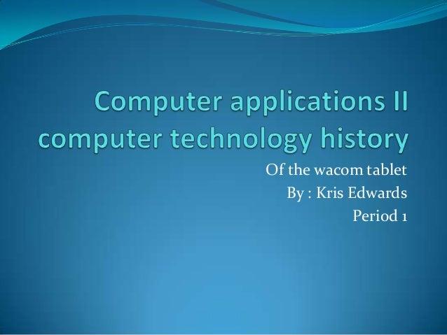 Of the wacom tabletBy : Kris EdwardsPeriod 1