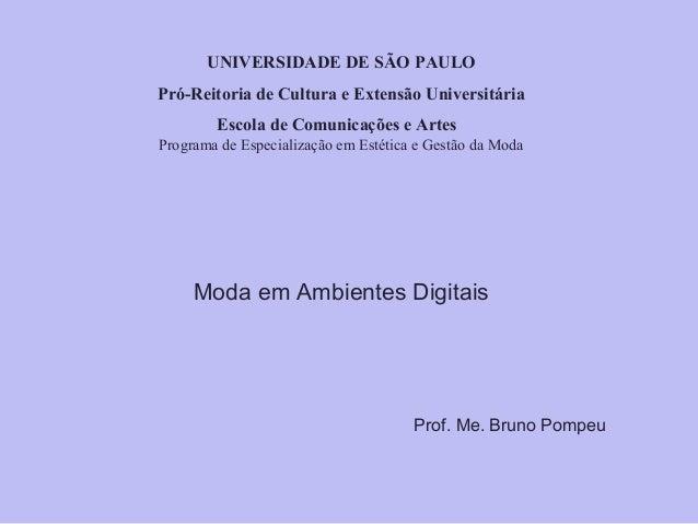 UNIVERSIDADE DE SÃO PAULO Pró-Reitoria de Cultura e Extensão Universitária Escola de Comunicações e Artes Programa de Espe...