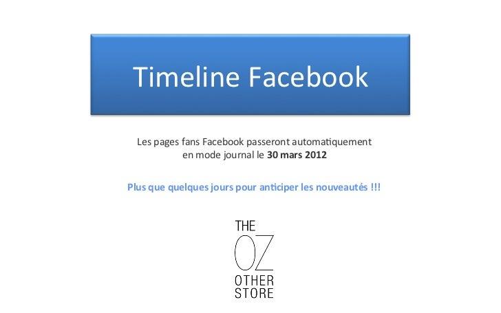 TimelineFacebook   Les pages fans Facebook passeront automa3quement                    en mode journal l...