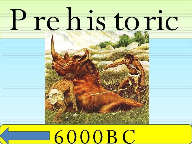 Prehistoric 6000BC