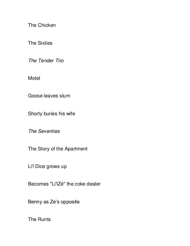 The Chicken  The Sixties  The Tender Trio  Motel  Goose leaves slum  Shorty buries his wife  The Seventies  The Story of t...