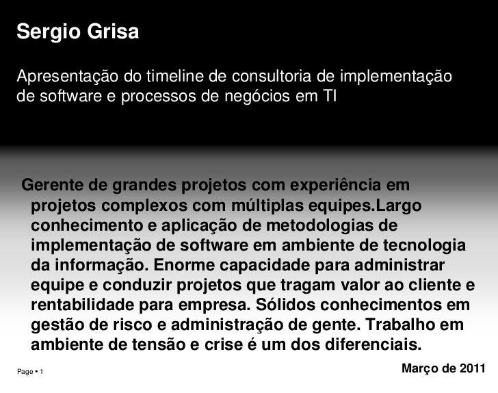 Sergio Grisa<br />Apresentação do timeline de consultoria de implementação de software e processos de negócios em TI<br />...