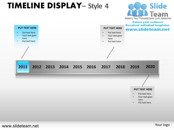 TIMELINE DISPLAY– Style 4          PUT TEXT HERE           PUT TEXT HERE      •      Put text here.   •      Put text here...