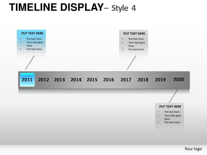 TIMELINE DISPLAY– Style 4      PUT TEXT HERE           PUT TEXT HERE  •      Put text here.   •      Put text here.  •    ...