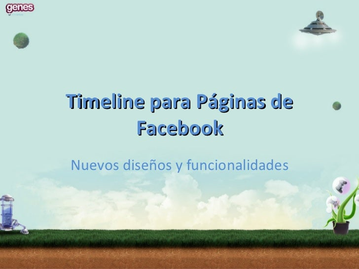 Timeline para Páginas de       FacebookNuevos diseños y funcionalidades