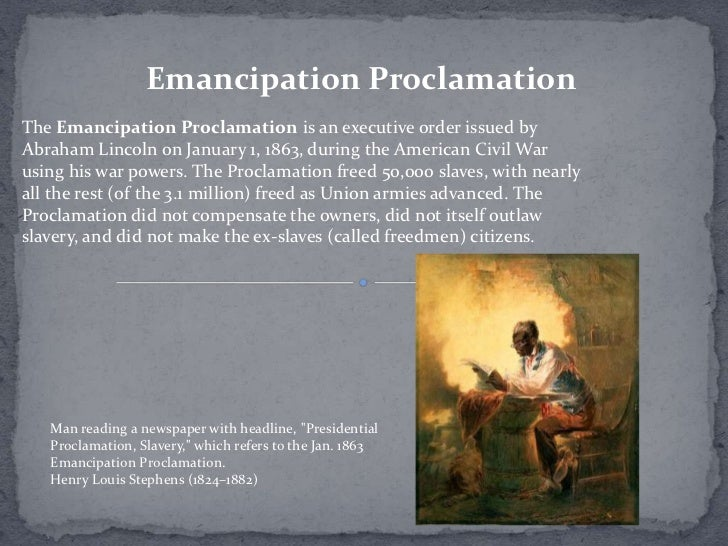 Emancipation ProclamationThe Emancipation Proclamation is an executive order issued byAbraham Lincoln on January 1, 1863, ...