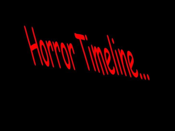 Horror Timeline...