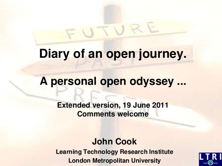 Diary of an open journey.A personal open odyssey ...Extended version, 19 June 2011Comments welcome<br />John Cook<br />Lea...
