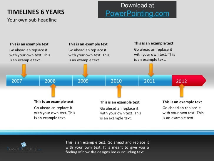 TIMELINES 6 YEARS<br />Your own sub headline<br />This is an example text<br />Go ahead an replace it with your own text. ...