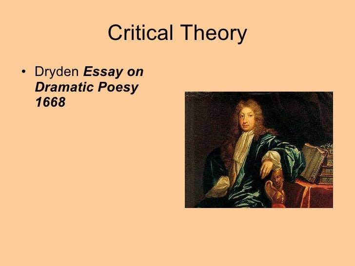 from an essay of dramatic poesy by john dryden summary Dryden essay on dramatic poesy summary, dr anna mcfaddens virtual retirement party notes from your colleagues, friends, and students john drydens an essay on dramatic poesy presents a brief discussion on neo-classical theory of literature he defends the classical drama saying that it is an imitation of life and reflects human.