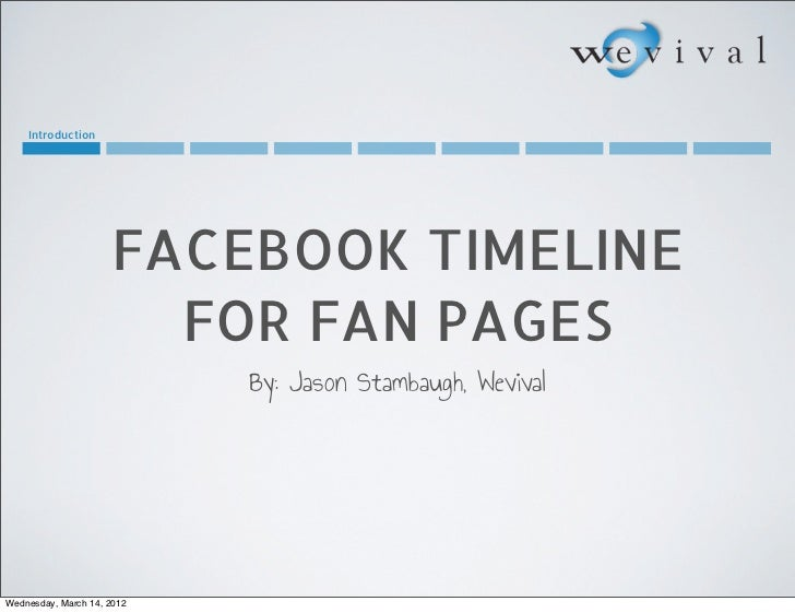 Introduction                     FACEBOOK TIMELINE                       FOR FAN PAGES                            By: Jaso...