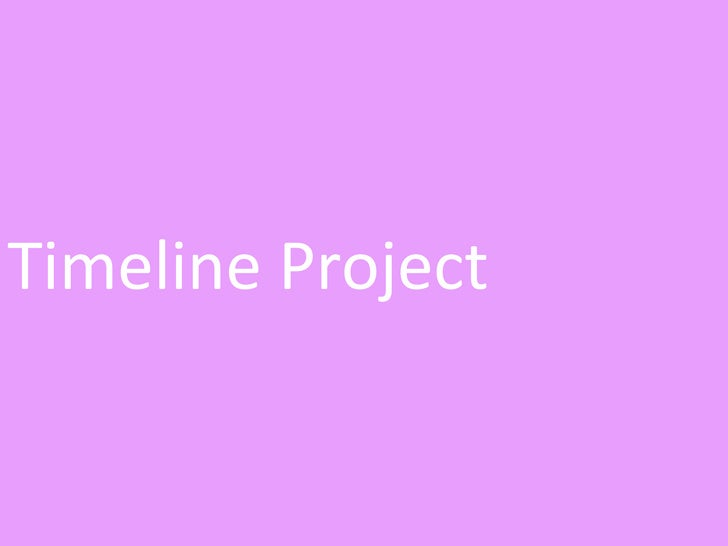 Timeline Project  By Annie Tribone