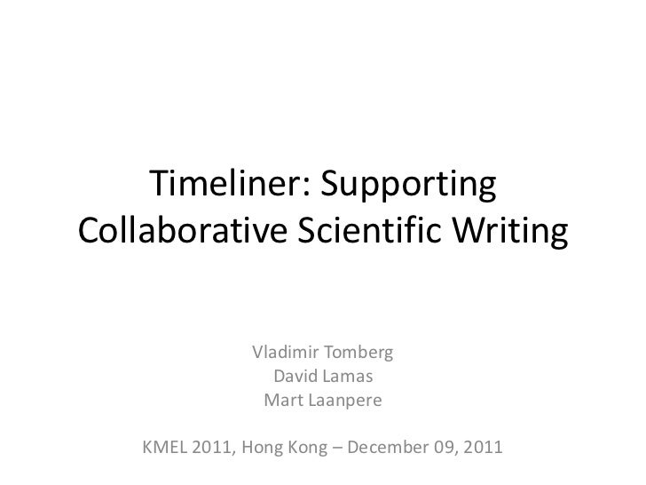 Timeliner: SupportingCollaborative Scientific Writing                Vladimir Tomberg                   David Lamas       ...