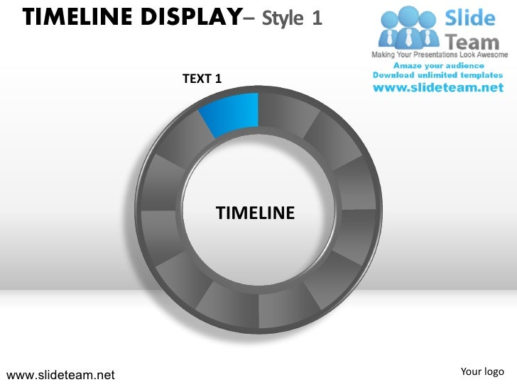 TIMELINE DISPLAY– Style 1                    TEXT 1                         TIMELINEwww.slideteam.net                   Yo...