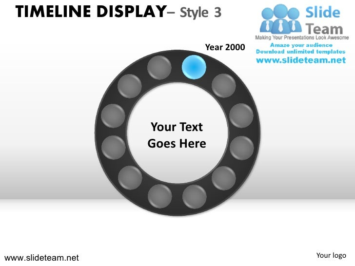TIMELINE DISPLAY– Style 3                            Year 2000                    Your Text                    Goes Hereww...