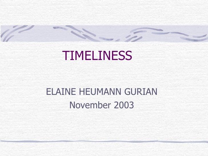 TIMELINESS ELAINE HEUMANN GURIAN November 2003