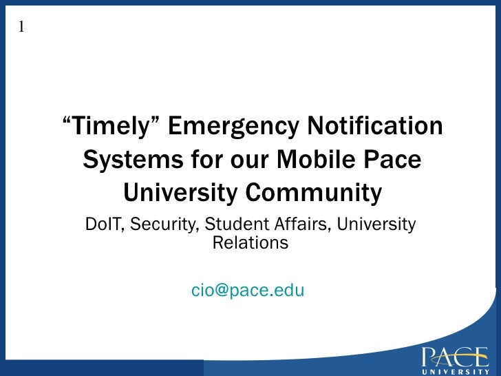 """"""" Timely"""" Emergency Notification Systems for our Mobile Pace University Community DoIT, Security, Student Affairs, Univers..."""