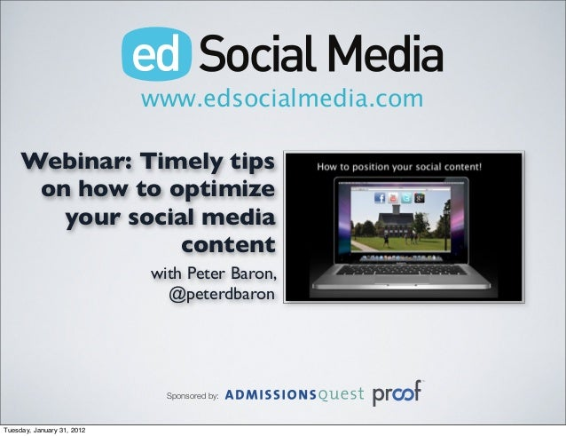 www.edsocialmedia.com Sponsored by: TM Webinar: Timely tips on how to optimize your social media content with Peter Baron,...
